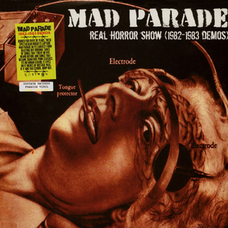 Mad Parade - real horror show (1982-1983 demos)