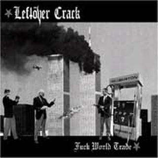 Leftöver Crack - fuck world trade