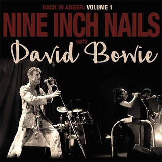 Nine Inch Nails With David Bowie - back in anger vol. 1