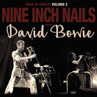 Nine Inch Nails With David Bowie - back in anger vol. 2
