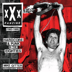 XXX FANZINE - 1983-1988 hardcore & punk in the eighties...