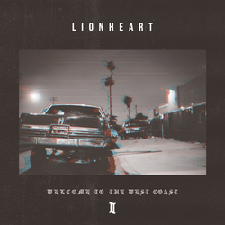 Lionheart - welcome to the west coast II PRE-ORDER