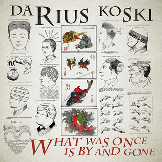 Darius Koski - what was once is by and gone CD