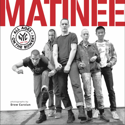Matinee: All Ages On The Bowery 1983 - 1985 Photo Book...