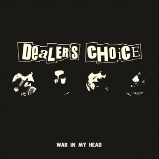 Dealers Choice - war in my head