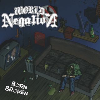 World Negation - born broken