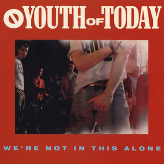Youth Of Today - were not in this alone