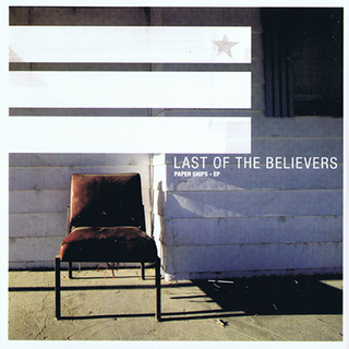 Last Of The Believers - paper ships