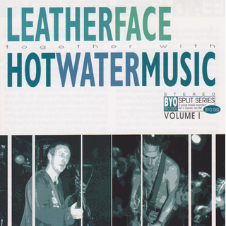 Leatherface/ Hot Water Music - split