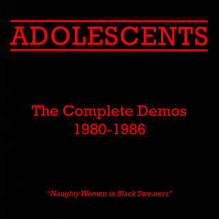 Adolescents - the complete demos 1980-1986