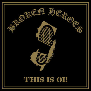 Broken Heroes - this is oi!