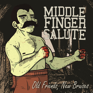 Middle Finger Salute - old friends, new bruises