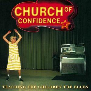 Church Of Confidence - teaching the children the blues