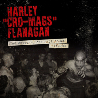 Harley Flanagan - the original cro-mags demos 1982 / 83