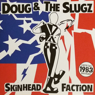 Doug & The Slugz - skinhead faction