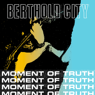 Berthold City - Moment Of Truth