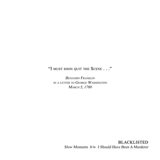 Blacklisted - slow moments b/w i should have been a murderer