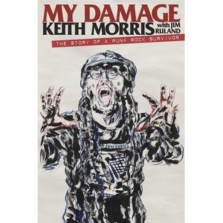 Keith Morris / Jim Ruland - My Damage - The Story Of A Punk Rock Survivor
