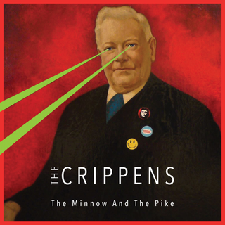 Crippens, The - the minnow and the pike