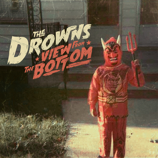 Drowns, The - view from the bottom