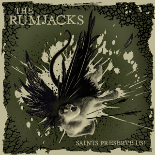 Rumjacks, The - saints preserve us