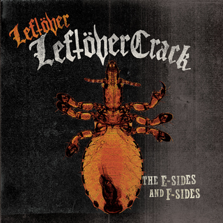 Leftöver Crack - the e-sides and f-sides