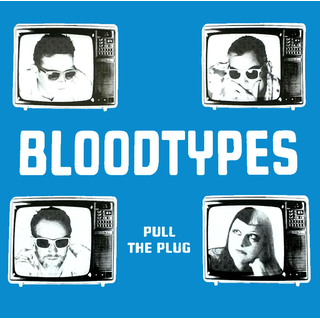 Bloodtypes, The - pull the plug