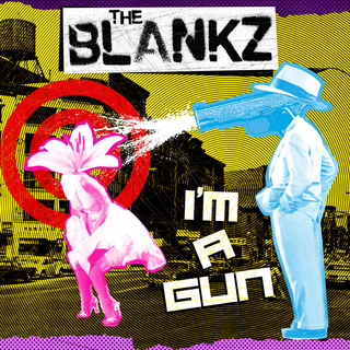 Blankz, The - im a gun