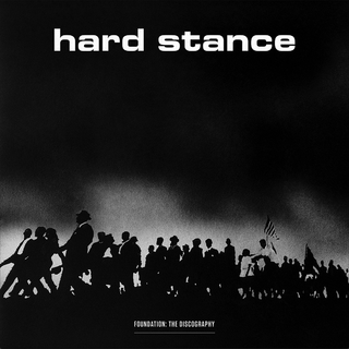 Hard Stance - foundation: discography