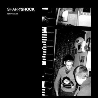 Sharp/Shock - Youth Club