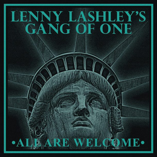 Lenny Lashleys Gang Of One - all are welcome