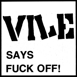Vile - vile says fuck off!