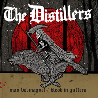 Distillers, The - man vs. man b/w blood in gutters