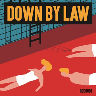 Down By Law - redoubt