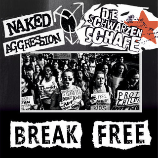 Schwarzen Schafe, Die / Naked Aggression - break free