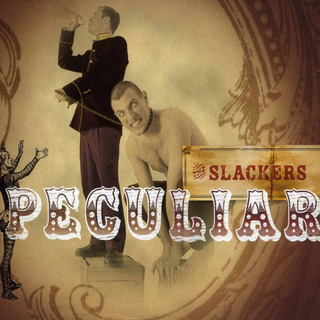 Slackers, The - peculiar