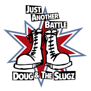 Doug & The Slugz - just another battle