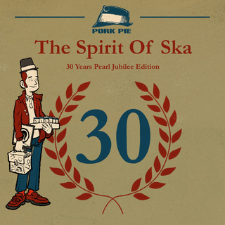 V/A - The Spirit Of Ska - 30 Years Pearl Jubilee Edition