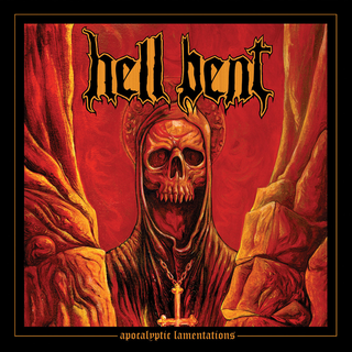 Hell Bent - apocalyptic lamentations