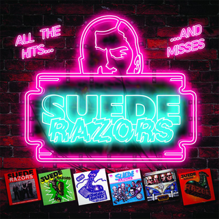 Suede Razors - all the hits ... and misses
