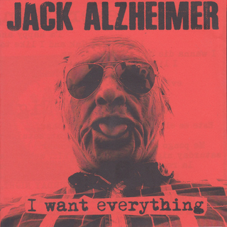 Jack Alzheimer - i want everything