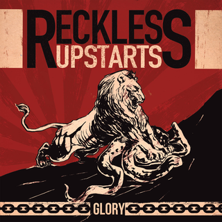 Reckless Upstarts - glory