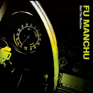 Fu Manchu - start the machine PRE-ORDER