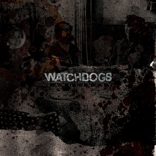 Watchdogs - sanguinary