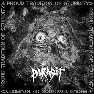 Parasit - a proud tradition of stupidity