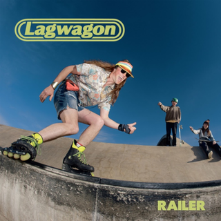 Lagwagon - railer LP+DLC