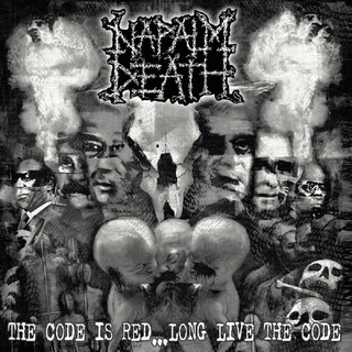 Napalm Death - the code is red...long live the code
