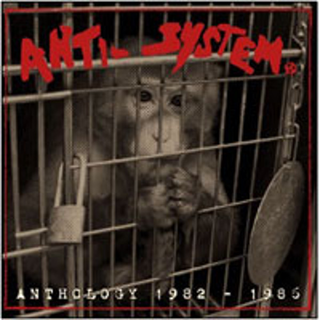 Anti-System - anthology 1982 - 1986 PRE-ORDER