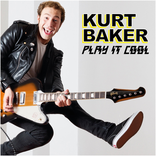 Kurt Baker - play it cool