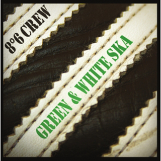8°6 Crew - green and white ska
